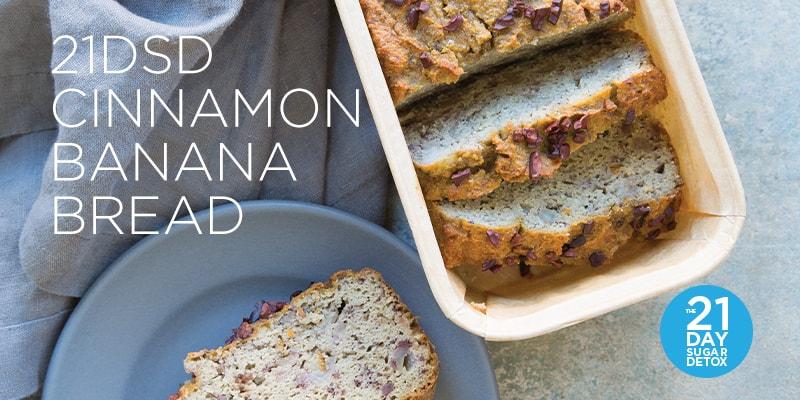 21DSD Cinnamon Banana Bread | The 21-Day Sugar Detox