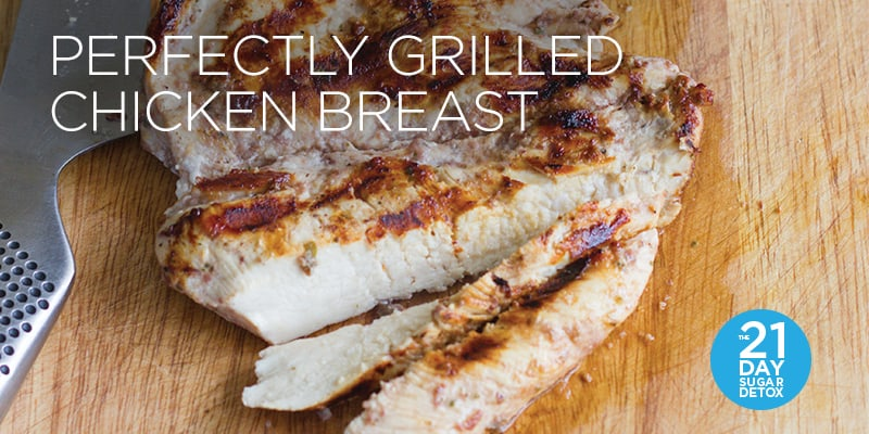 Perfectly Grilled Chicken Breast | The 21-Day Sugar Detox