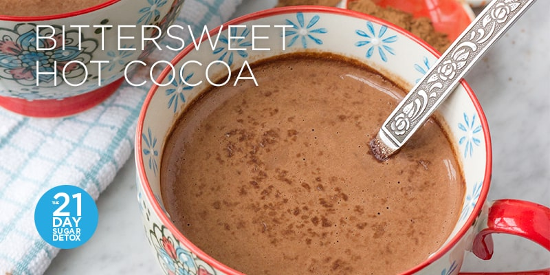 Bittersweet Hot Cocoa Recipe | The 21-Day Sugar Detox